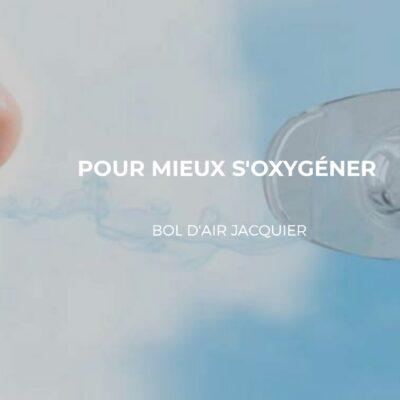 Le bol d'air Jacquier : Un meilleur métabolisme d'oxygénation
