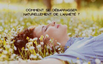 Lutter efficacement contre l'anxiété avec des méthodes naturelles